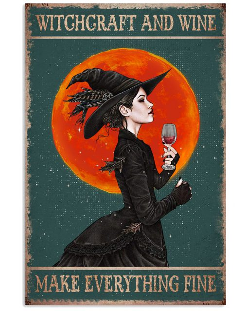 Witchcraft and wine make everything fine poster
