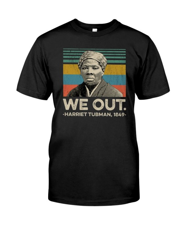 Awesome We Out Harriet Tubman 1849 shirt
