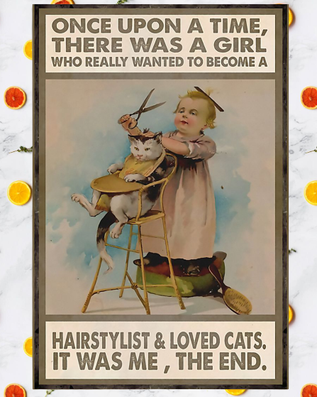 There was a girl who really wanted to become a hairstylist and loved cats poster1