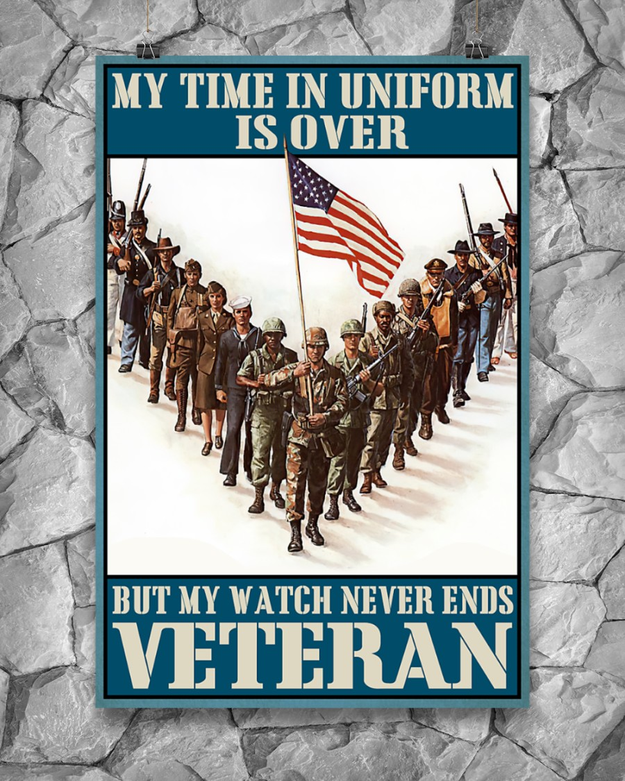 [AUTHENTIC] My time in uniform is over but my watch never end Veteran poster
