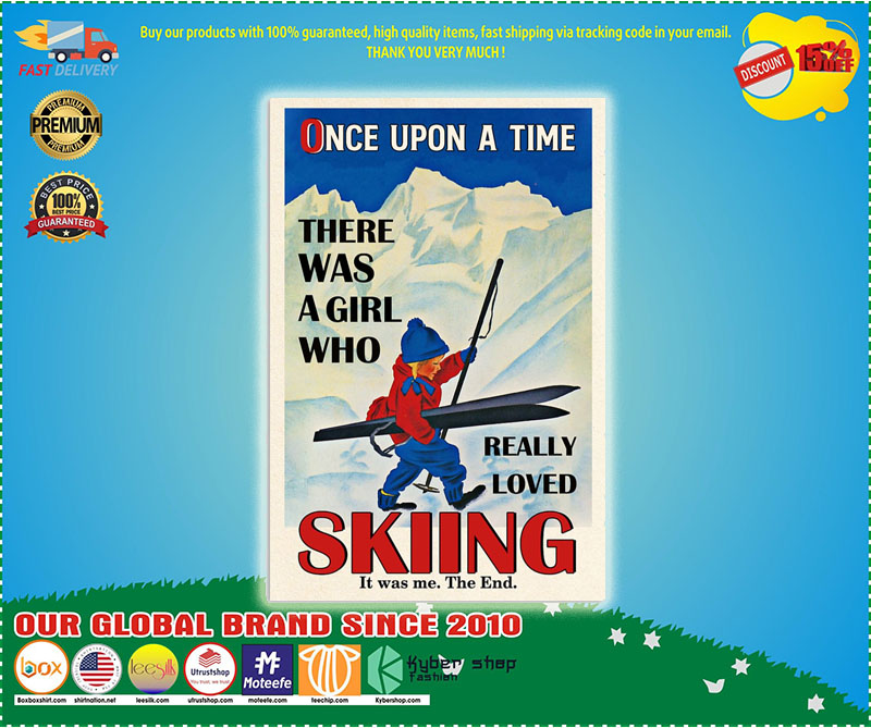 [AUTHENTIC] Once upon the time There was a girl who love Skiing poster