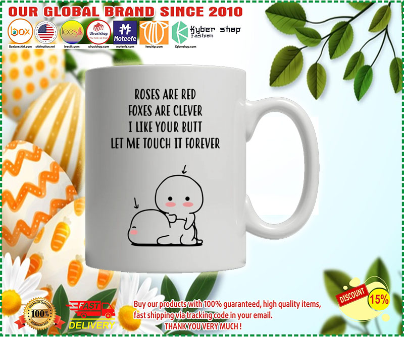 Roses are red foxes are clever I like your butt custom personalized name mug 1