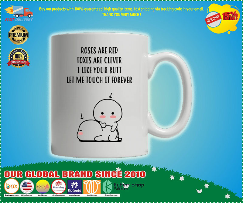 [AUTHENTIC] Roses are red foxes are clever I like your butt custom personalized name mug
