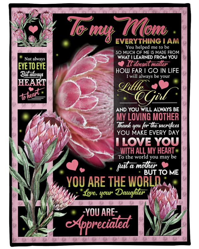 To my mom Everything I am you help me to be I love you with all my heart Fleece Blanket