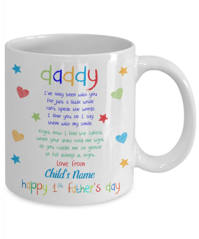 Daddy I've only been with you for just a little while can't speak words Happy 1st Father's day mug