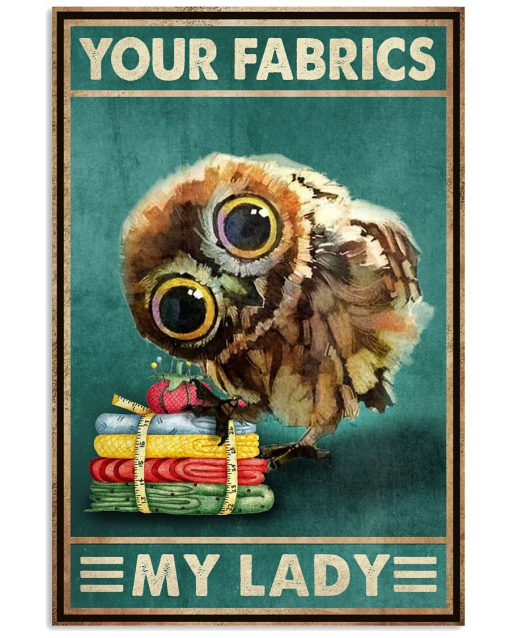 Owl Your fabrics my lady poster