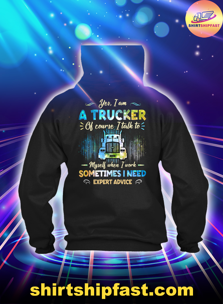 Yes I am a trucker of course I talk to myself when I work sometimes I need expert advice