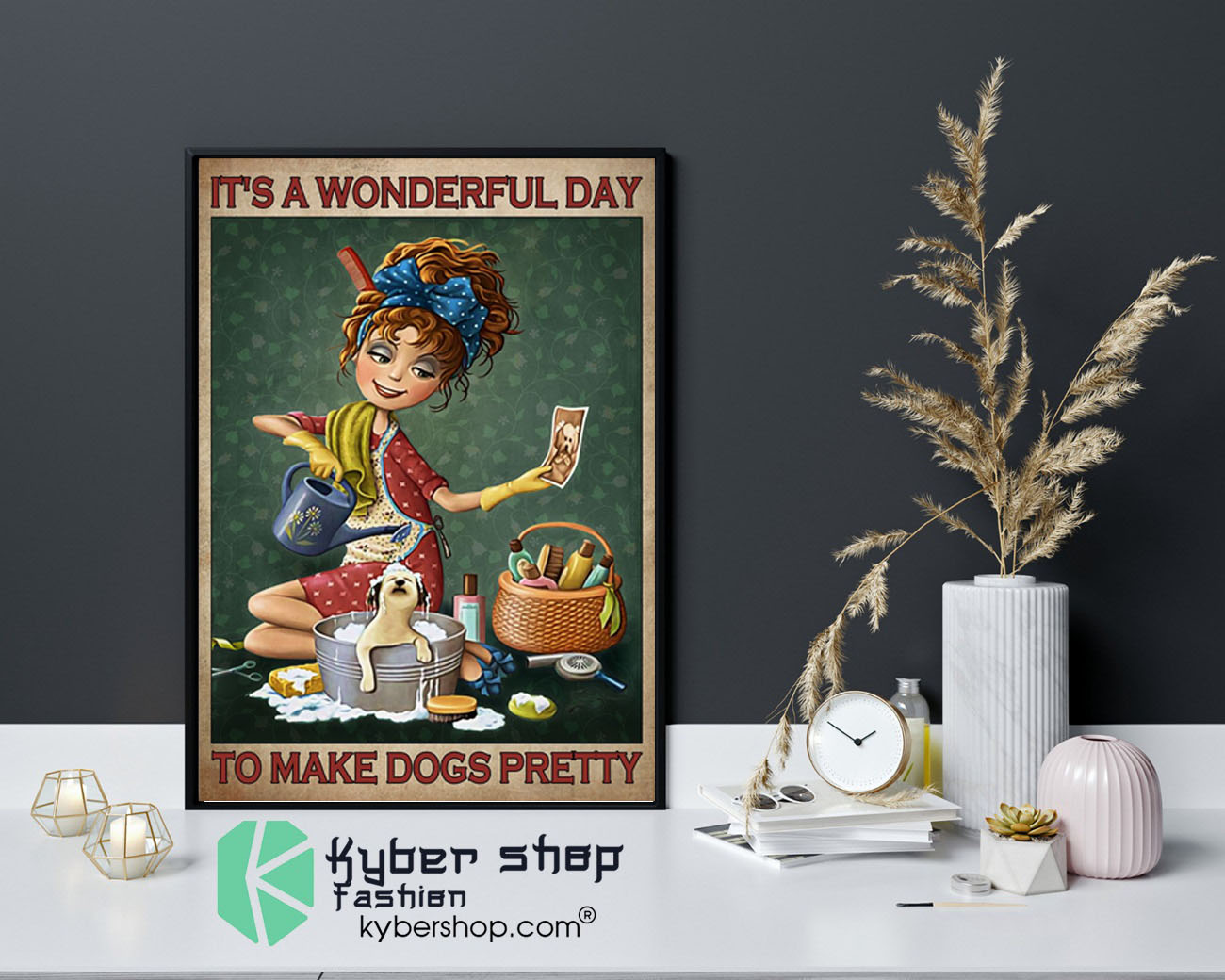 It's a wonderul day to make dogs pretty poster