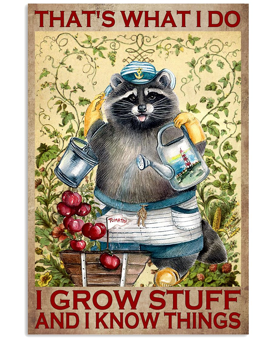 Raccoon-Thats-What-I-Do-I-Grow-Stuff-And-I-Know-Things-Poster