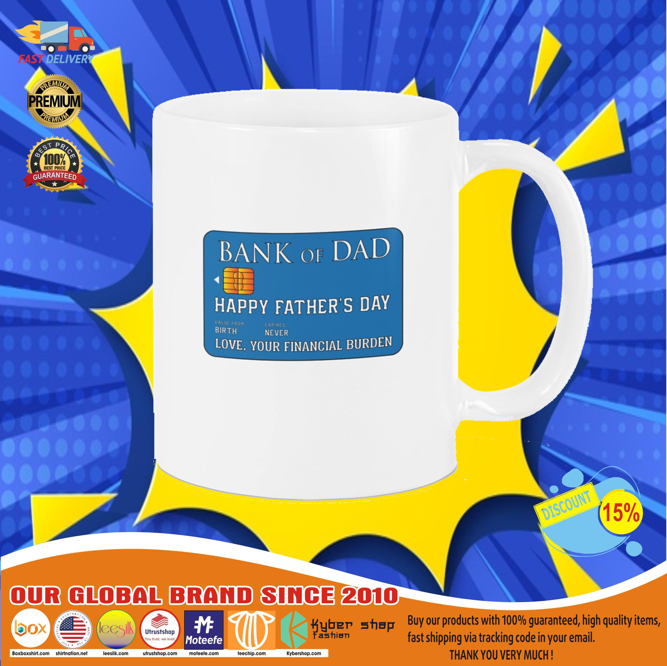 Bank of dad happy father's day love your financial burden mug