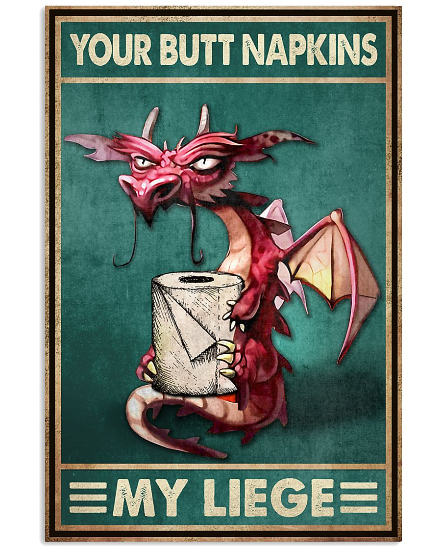 Dragon your but napkins my liege poster