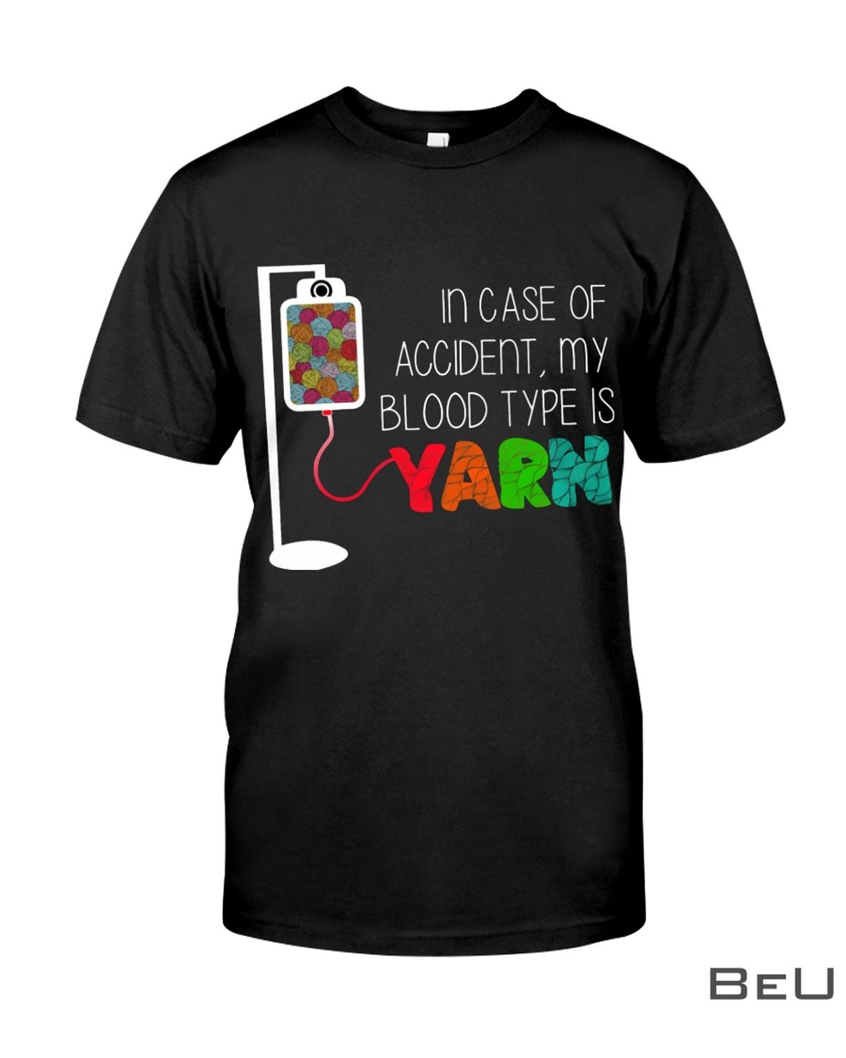 In Case Of Accident My Blood Type Is Yarn Shirt, hoodie, tank top