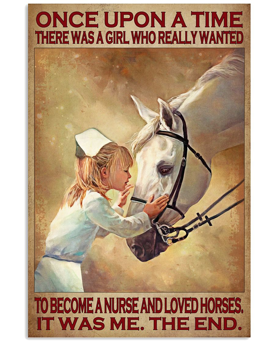 Once upon a time there was a girl who really wanted to become a nurse and loved horses poster