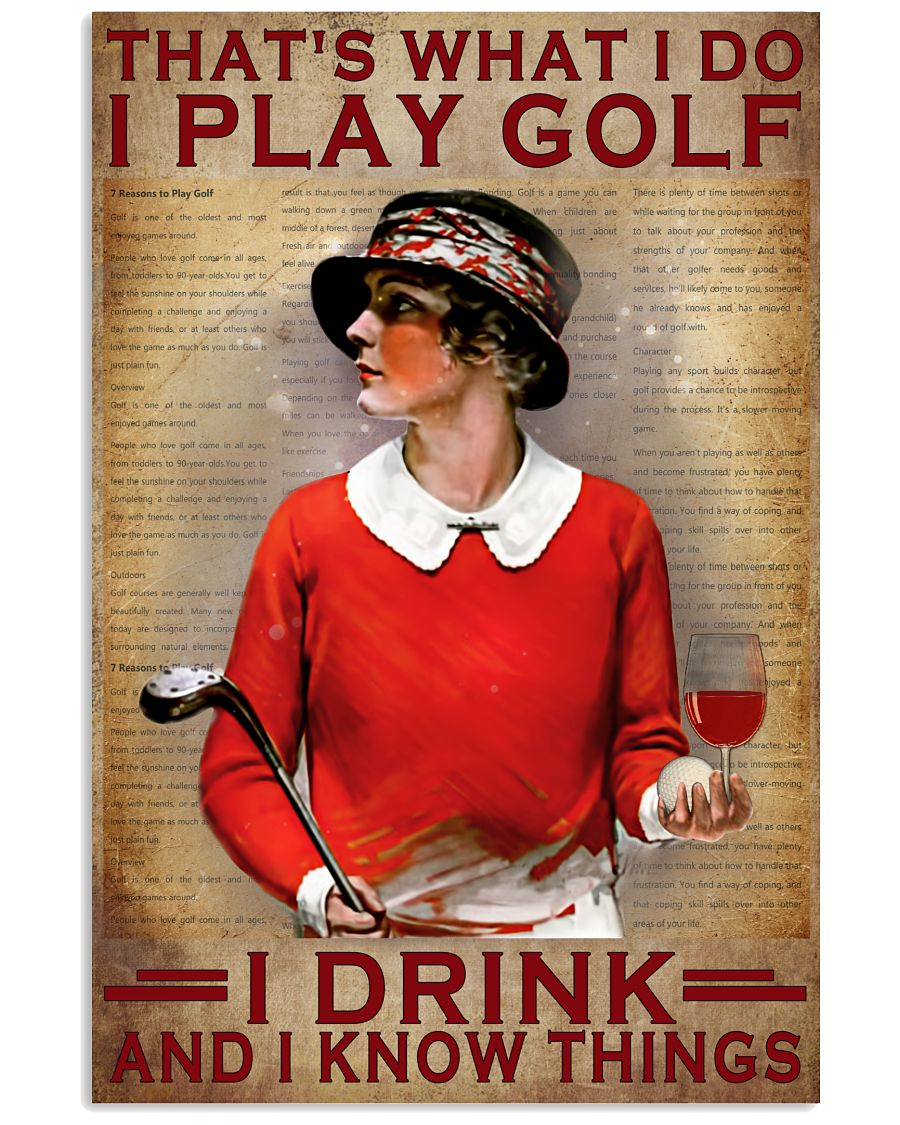 Women and wine That's what i do i play golf i drink and i know things poster